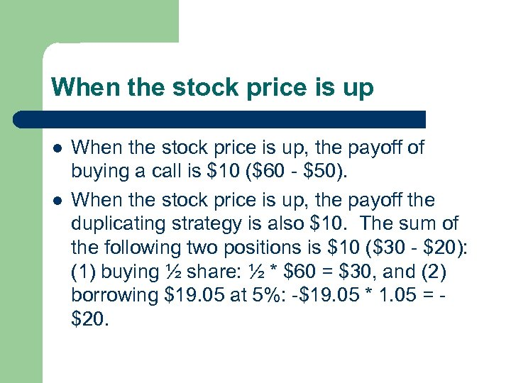 When the stock price is up l l When the stock price is up,