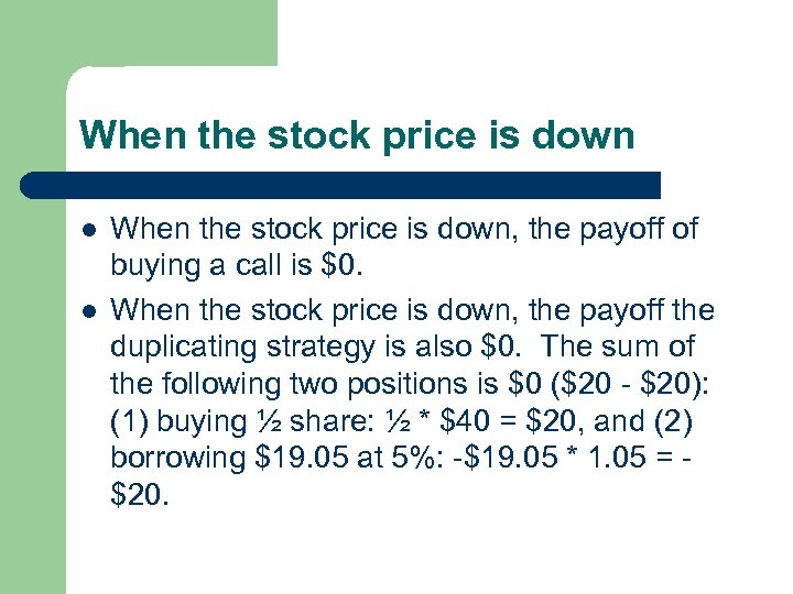 When the stock price is down l l When the stock price is down,