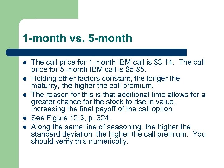 1 -month vs. 5 -month l l l The call price for 1 -month