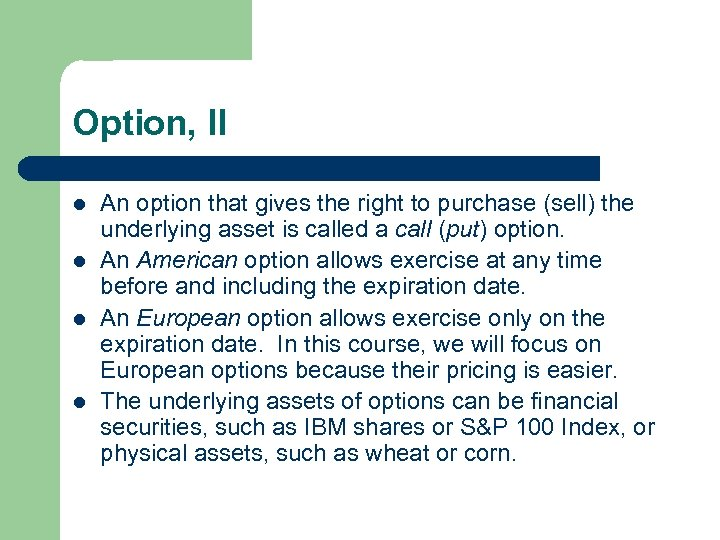 Option, II l l An option that gives the right to purchase (sell) the