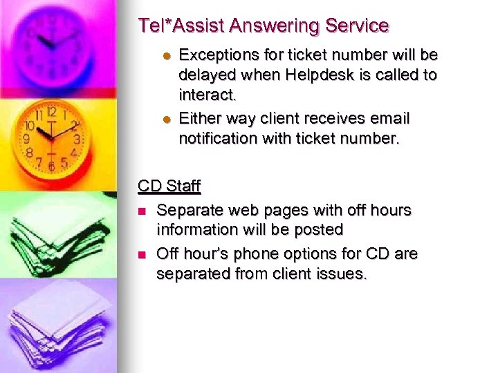 Tel*Assist Answering Service l l Exceptions for ticket number will be delayed when Helpdesk