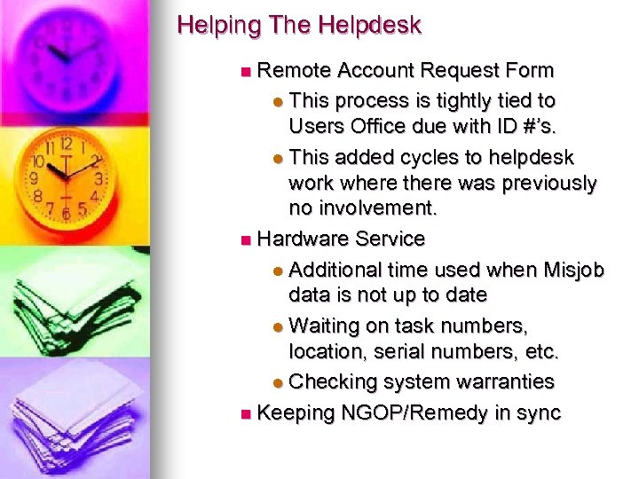 Helping The Helpdesk n Remote Account Request Form l This process is tightly tied