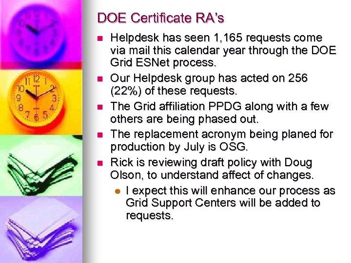 DOE Certificate RA's n n n Helpdesk has seen 1, 165 requests come via