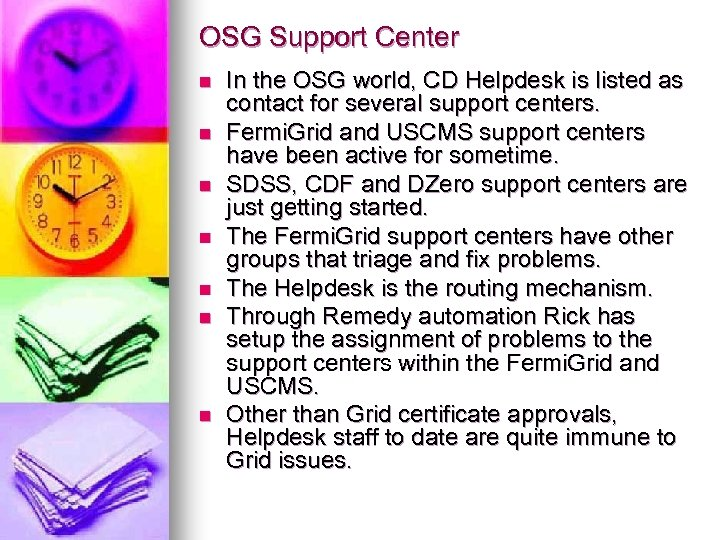 OSG Support Center n n n n In the OSG world, CD Helpdesk is