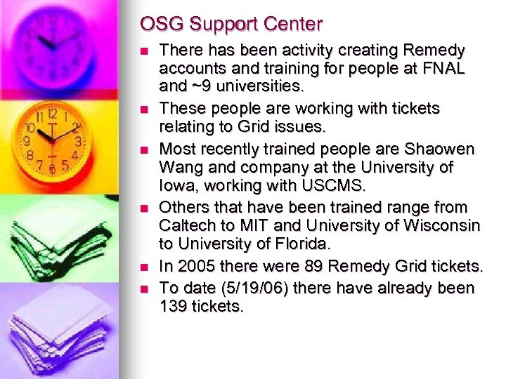 OSG Support Center n n n There has been activity creating Remedy accounts and