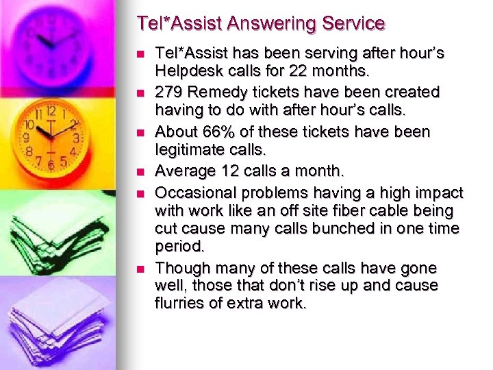 Tel*Assist Answering Service n n n Tel*Assist has been serving after hour's Helpdesk calls