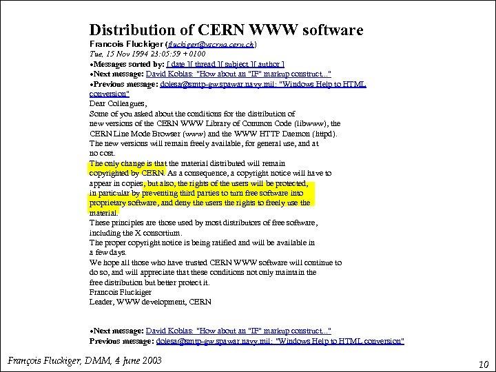 Distribution of CERN WWW software Francois Fluckiger (fluckiger@vscrna. cern. ch) Tue, 15 Nov 1994