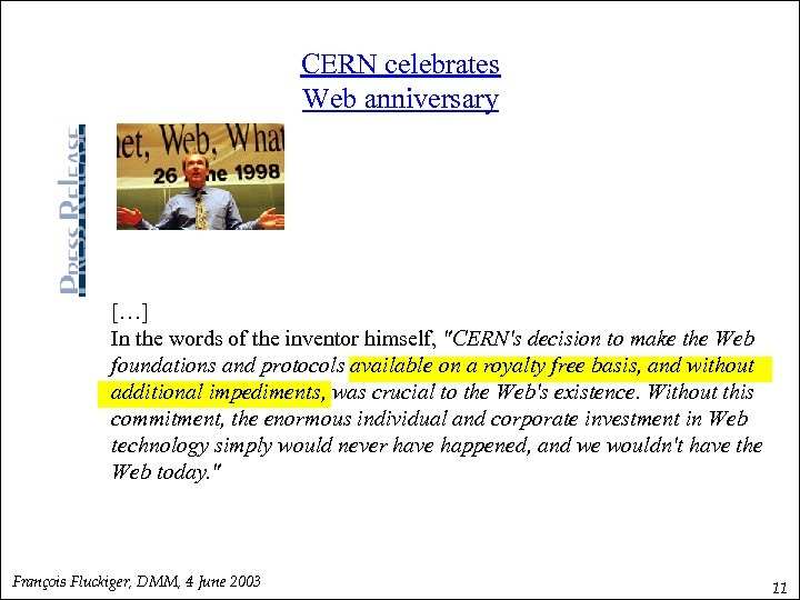 CERN celebrates Web anniversary […] In the words of the inventor himself,