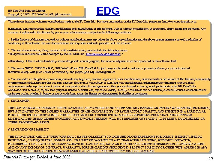 EU Data. Grid Software License Copyright (c) 2001 EU Data. Grid. All rights reserved.