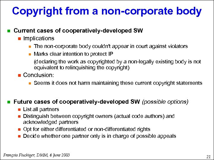 Copyright from a non-corporate body n Current cases of cooperatively-developed SW n Implications n