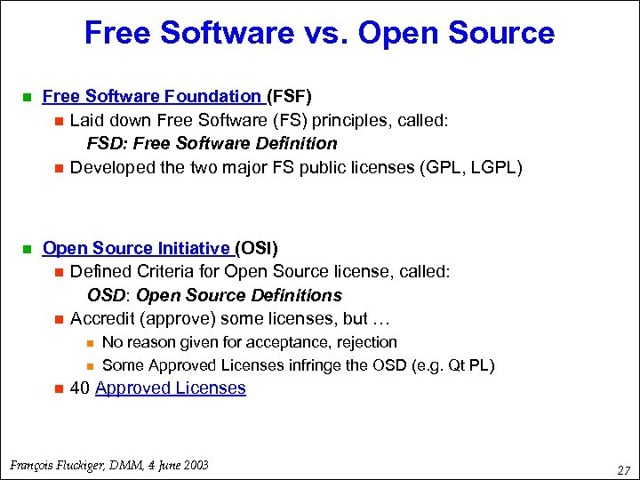 Free Software vs. Open Source n Free Software Foundation (FSF) n Laid down Free