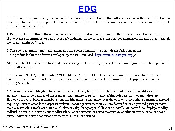 EDG Installation, use, reproduction, display, modification and redistribution of this software, with or without