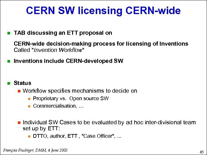 CERN SW licensing CERN-wide n TAB discussing an ETT proposal on CERN-wide decision-making process