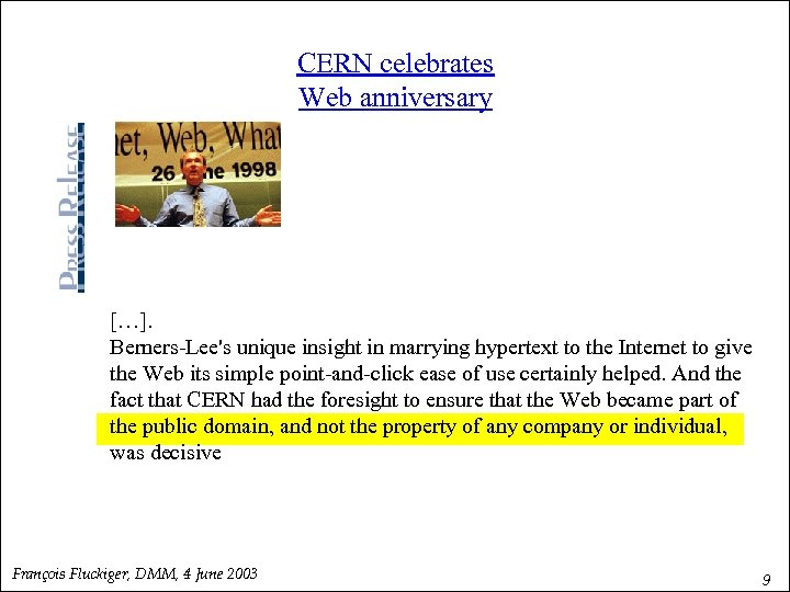 CERN celebrates Web anniversary […]. Berners-Lee's unique insight in marrying hypertext to the Internet