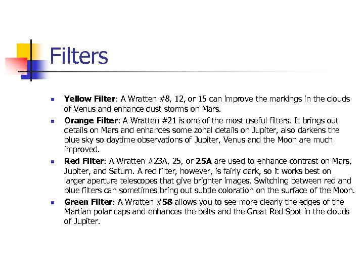 Filters n n Yellow Filter: A Wratten #8, 12, or 15 can improve the