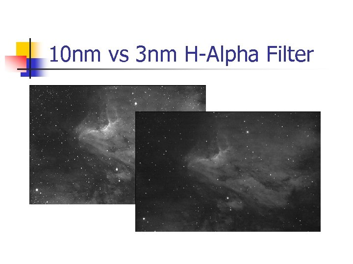 10 nm vs 3 nm H-Alpha Filter