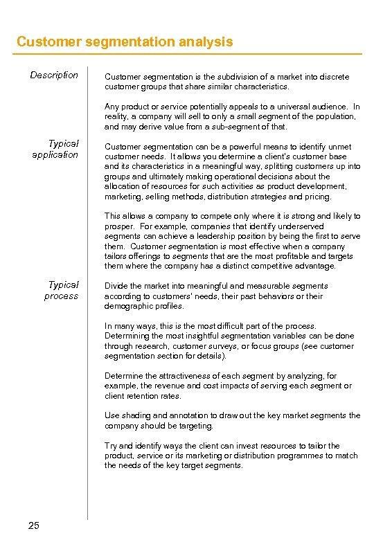 Customer segmentation analysis Description Customer segmentation is the subdivision of a market into discrete