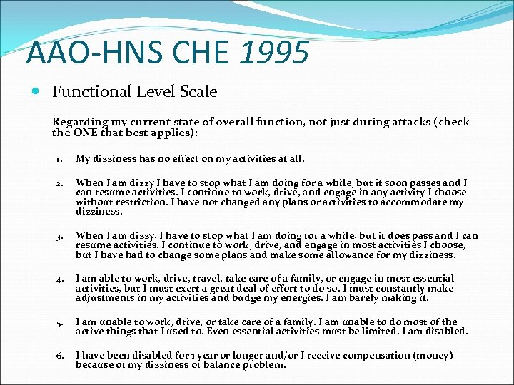 AAO-HNS CHE 1995 Functional Level Scale Regarding my current state of overall function, not