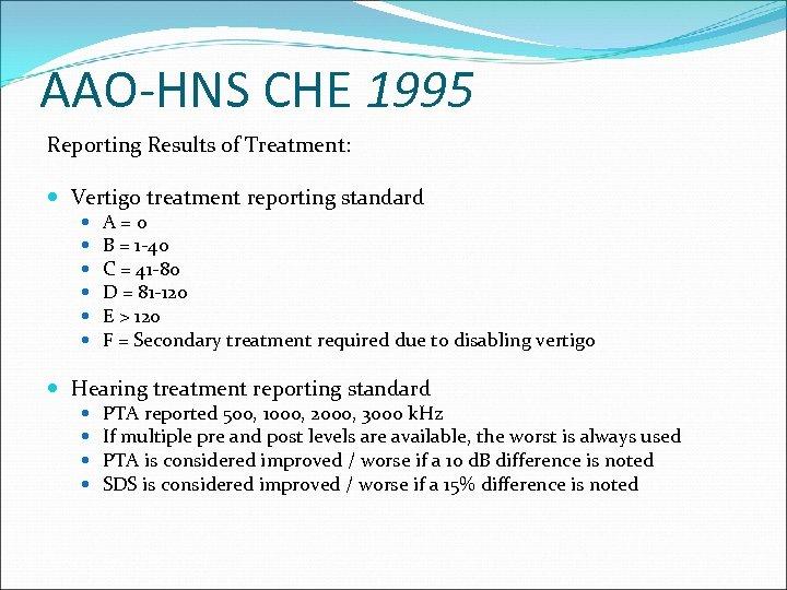 AAO-HNS CHE 1995 Reporting Results of Treatment: Vertigo treatment reporting standard A=0 B =