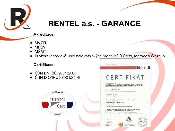 RENTEL a. s. - GARANCE • • Akreditace: MVČR MPSV MŠMT Profesní odborová unie