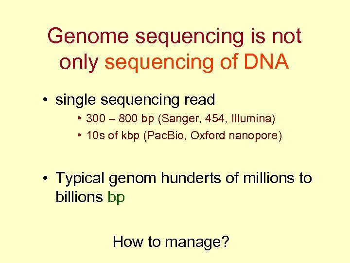 Genome sequencing is not only sequencing of DNA • single sequencing read • 300