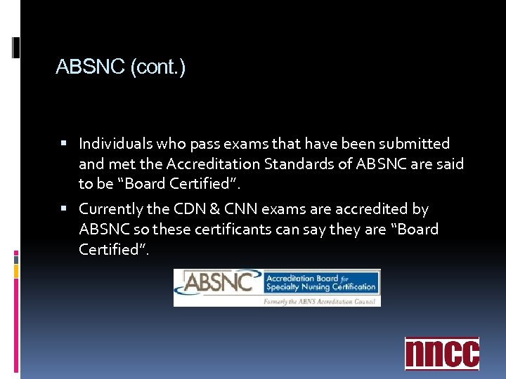 ABSNC (cont. ) Individuals who pass exams that have been submitted and met the