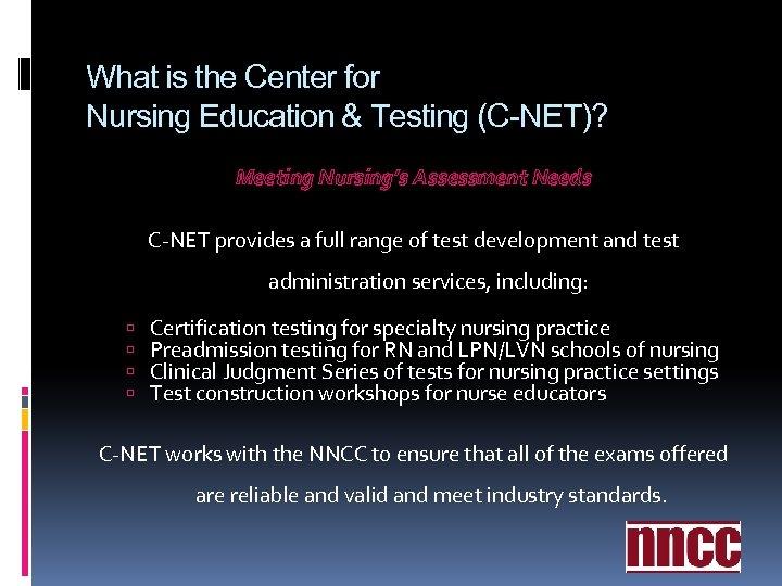 What is the Center for Nursing Education & Testing (C-NET)? Meeting Nursing's Assessment Needs