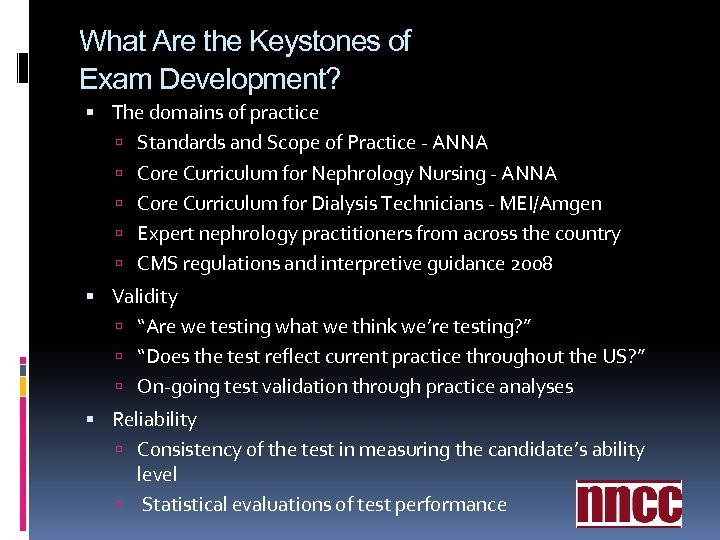 What Are the Keystones of Exam Development? The domains of practice Standards and Scope