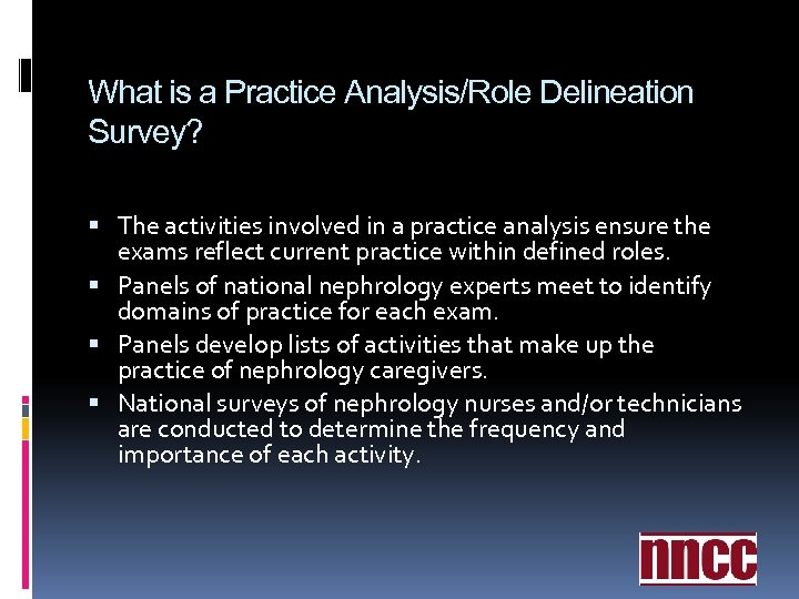 What is a Practice Analysis/Role Delineation Survey? The activities involved in a practice analysis