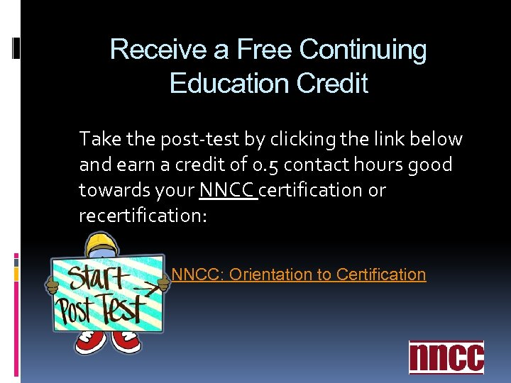 Receive a Free Continuing Education Credit Take the post-test by clicking the link below