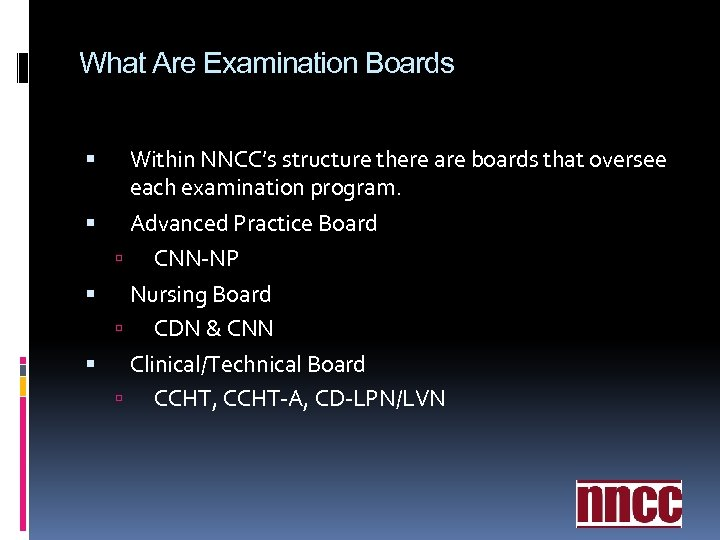 What Are Examination Boards Within NNCC's structure there are boards that oversee each examination