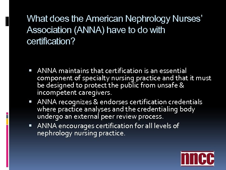 What does the American Nephrology Nurses' Association (ANNA) have to do with certification? ANNA