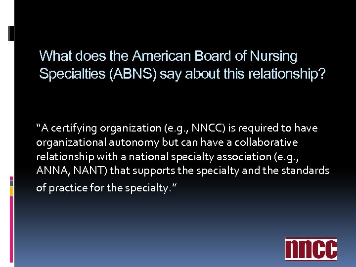 """What does the American Board of Nursing Specialties (ABNS) say about this relationship? """"A"""