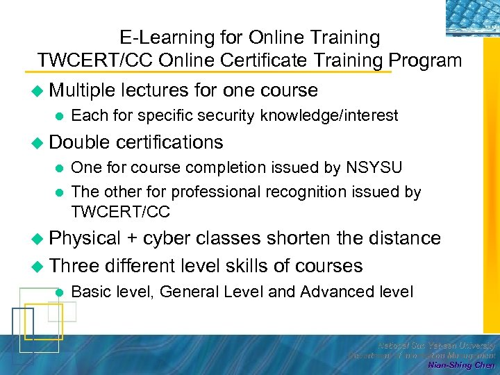 E-Learning for Online Training TWCERT/CC Online Certificate Training Program u Multiple l Each for