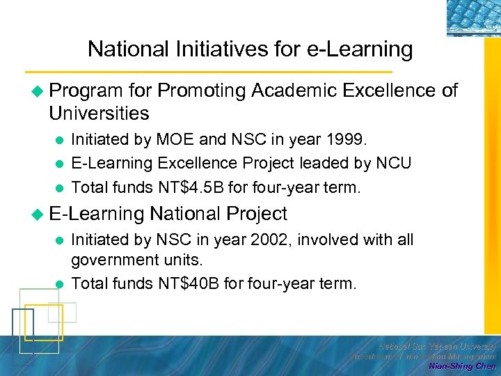 National Initiatives for e-Learning u Program for Promoting Academic Excellence of Universities l l
