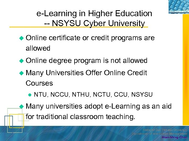 e-Learning in Higher Education -- NSYSU Cyber University u Online certificate or credit programs