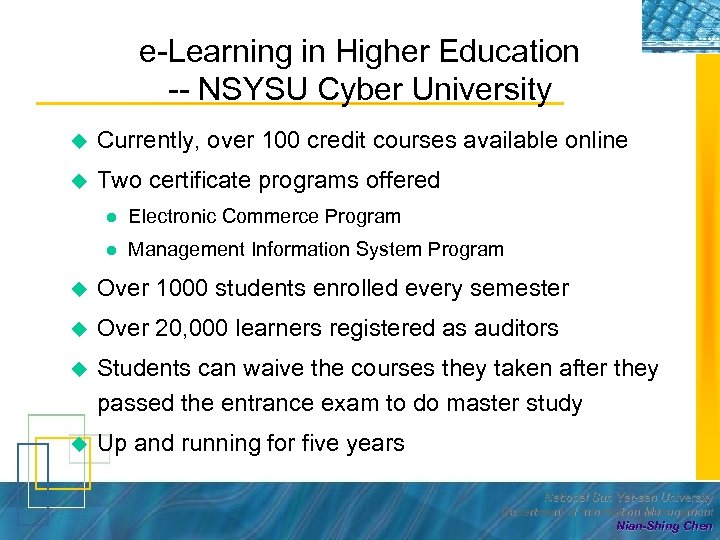 e-Learning in Higher Education -- NSYSU Cyber University u Currently, over 100 credit courses