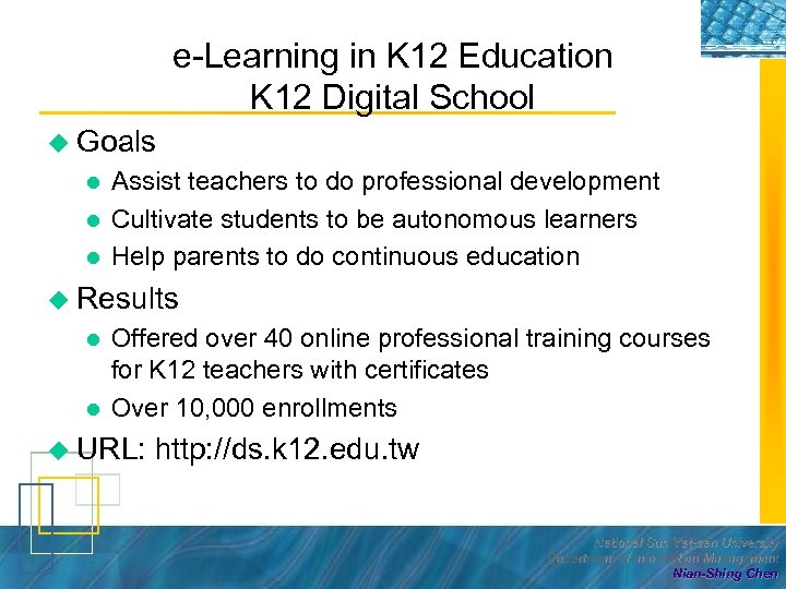 e-Learning in K 12 Education K 12 Digital School u Goals l l l