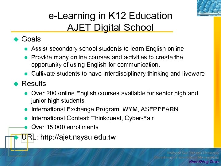 e-Learning in K 12 Education AJET Digital School u Goals l l l u
