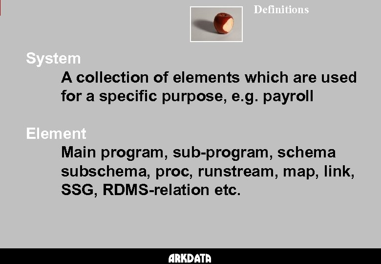 Definitions System A collection of elements which are used for a specific purpose, e.