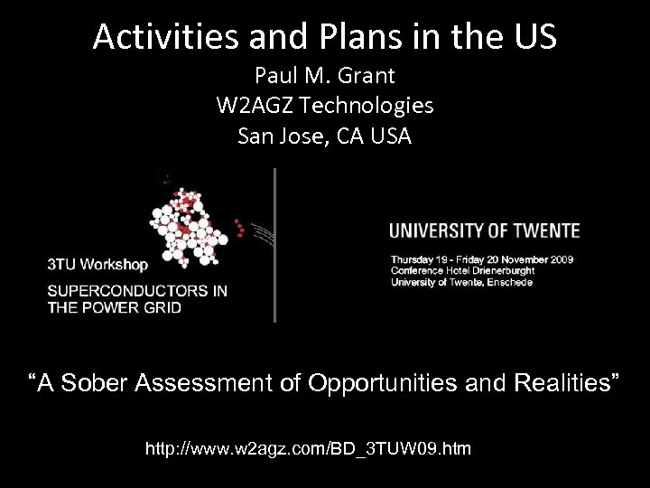 Activities and Plans in the US Paul M. Grant W 2 AGZ Technologies San