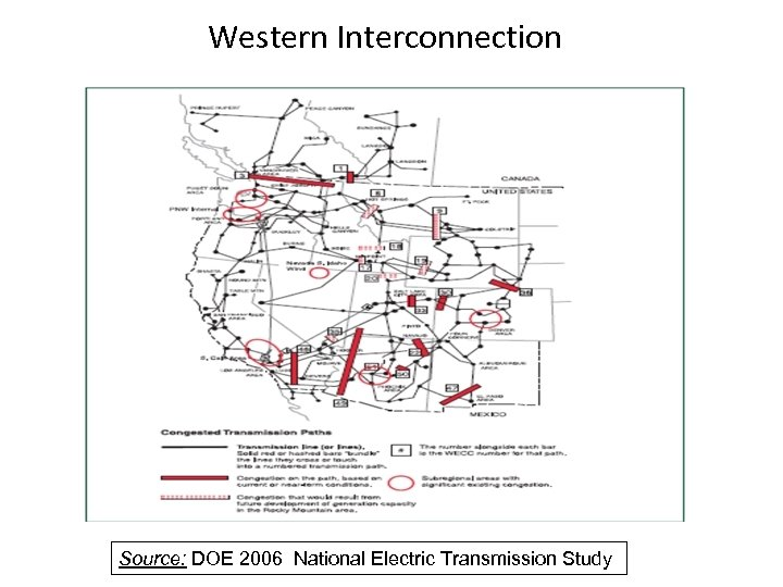 Western Interconnection Source: DOE 2006 National Electric Transmission Study