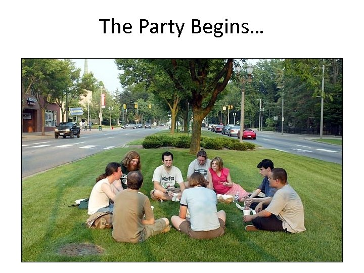 The Party Begins…