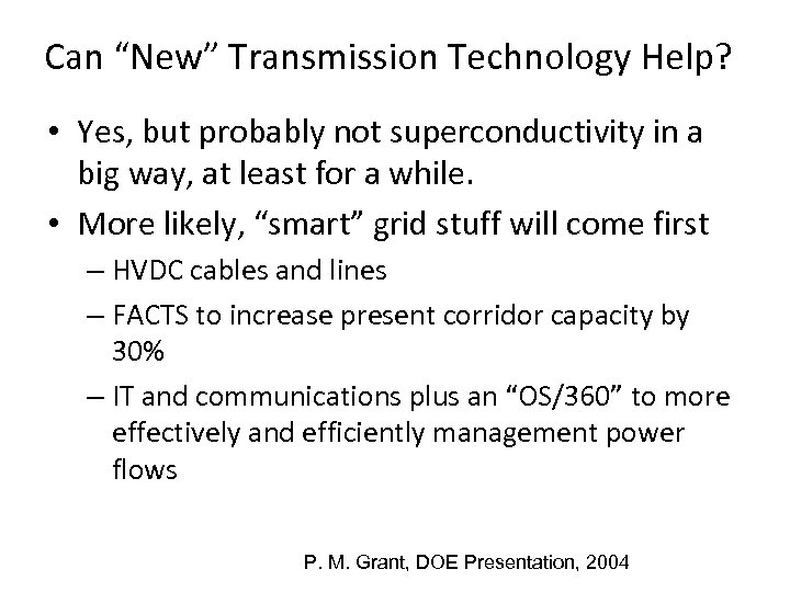 """Can """"New"""" Transmission Technology Help? • Yes, but probably not superconductivity in a big"""