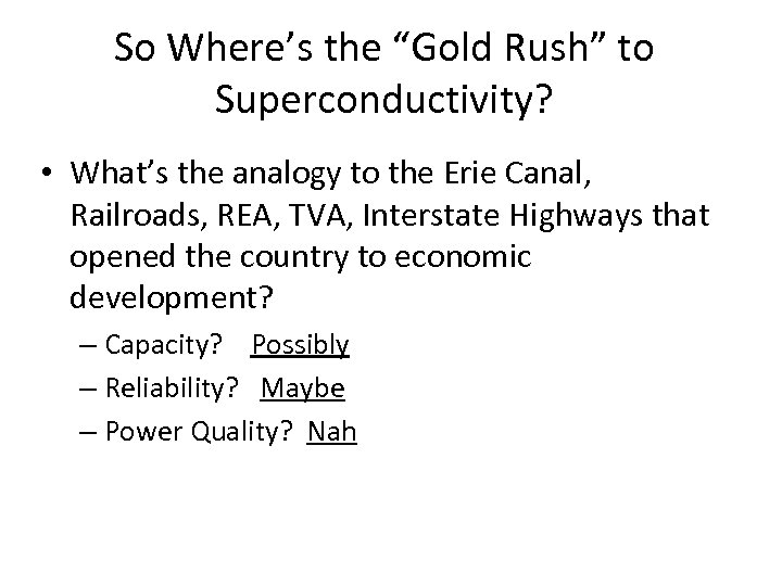 """So Where's the """"Gold Rush"""" to Superconductivity? • What's the analogy to the Erie"""