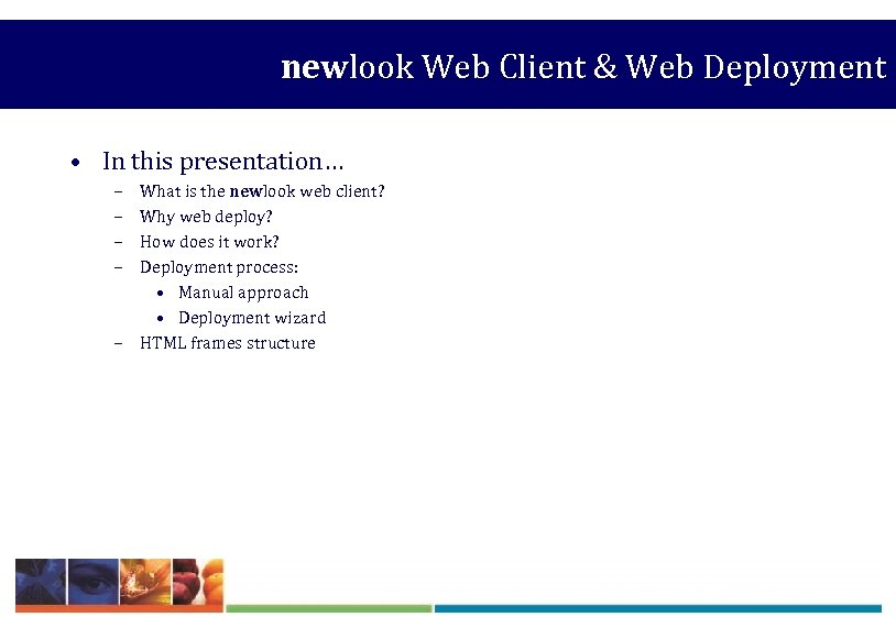 newlook Web Client & Web Deployment • In this presentation… – – – What