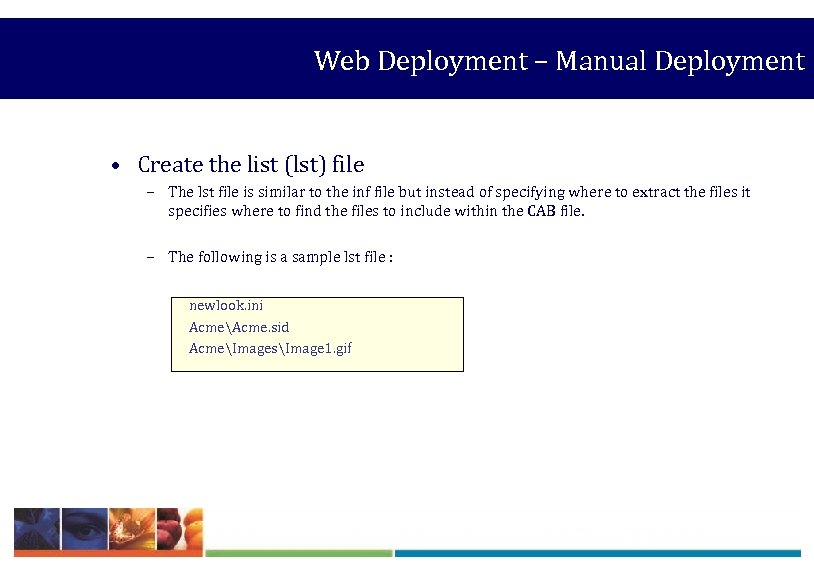 Web Deployment – Manual Deployment • Create the list (lst) file – The lst