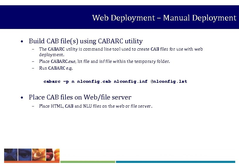 Web Deployment – Manual Deployment • Build CAB file(s) using CABARC utility – The