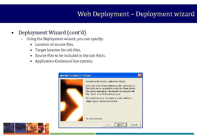 Web Deployment – Deployment wizard • Deployment Wizard (cont'd) – Using the Deployment wizard,