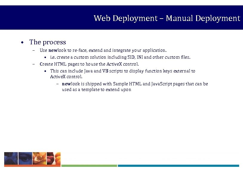 Web Deployment – Manual Deployment • The process – Use newlook to re-face, extend